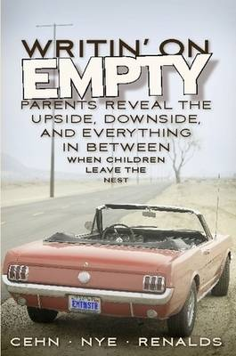 Writin' on Empty: Parents Reveal the Upside, Downside, and Everything In Between When Children Leave the Nest (Paperback)