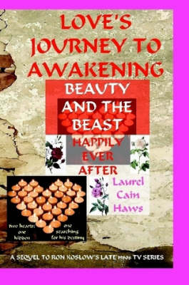 Love's Journey to Awakening--Beauty and the Beast--Happily Ever After (Paperback)