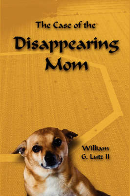 The Case of the Disappearing Mom (Paperback)