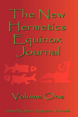 The New Hermetics Equinox Journal Volume One (Paperback)