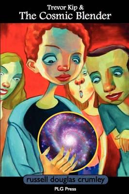 Trevor Kip & The Cosmic Blender (Paperback)