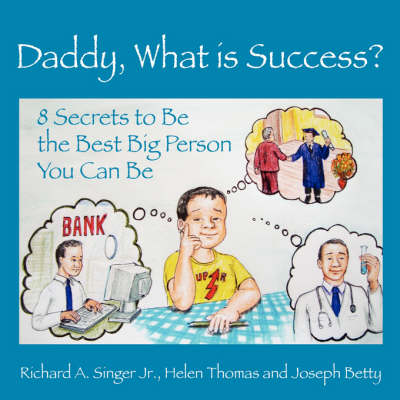 Daddy, What Is Success? (Paperback)