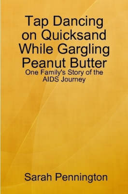 Tapdancing on Quicksand While Gargling Peanut Butter (Paperback)