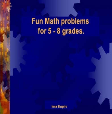 Fun Math Problems for 5 - 8 Grades (Paperback)
