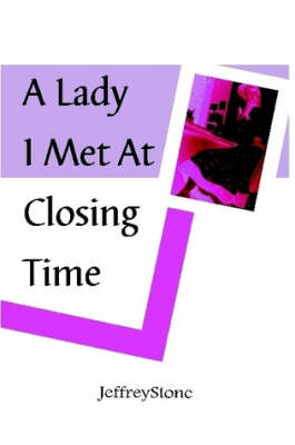 A Lady I Met at Closing Time (Paperback)