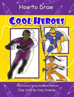 How to Draw Cool Heroes (Paperback)