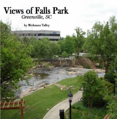 Views of Falls Park; Greenville, SC (Paperback)