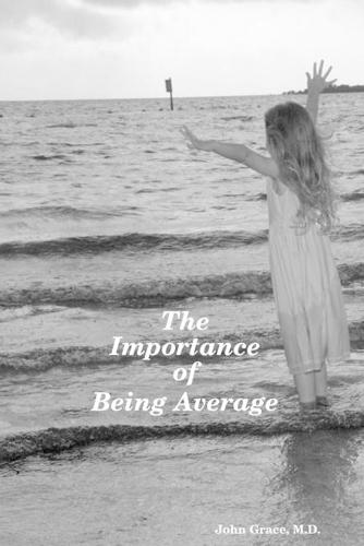 The Importance of Being Average (Paperback)