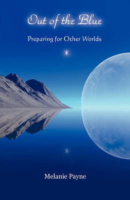 Out of the Blue - Preparing for Other Worlds (Paperback)