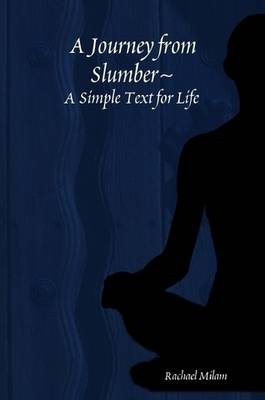 A Journey from Slumber A Simple Text for Life (Paperback)