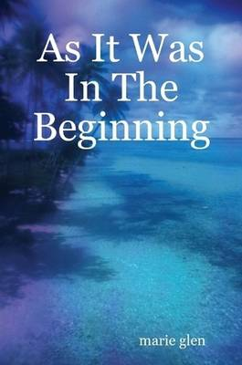 As It Was In The Beginning (Paperback)