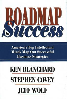 Roadmap to Success: America's Top Intellectual Minds Map Out Successful Business Strategies (Hardback)