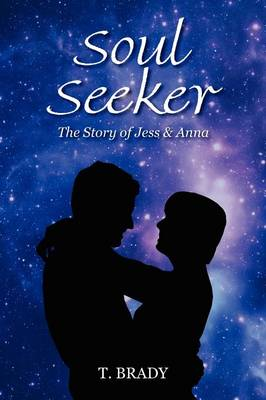 Soul Seeker: The Story of Jess & Anna (Paperback)