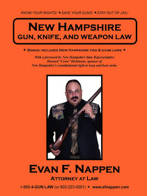 New Hampshire Gun, Knife, and Weapon Law (Paperback)