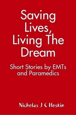Saving Lives, Living The Dream (Paperback)