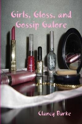 Girls, Gloss, and Gossip Galore (Paperback)