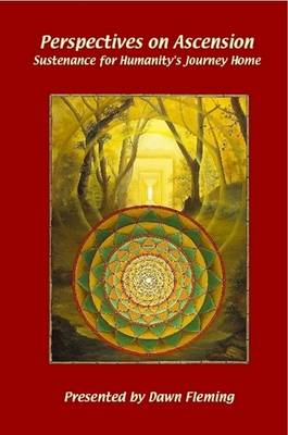 Perspectives on Ascension: Sustenance For Humanity's Journey Home (Paperback)