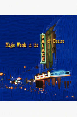 Magic Words in the Palace of Desire (Paperback)