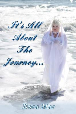 It's All About The Journey... (Paperback)