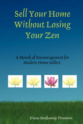 Sell Your Home Without Losing Your Zen (Paperback)