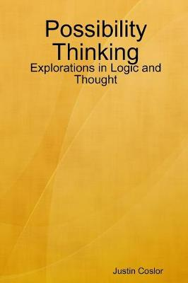 Possibility Thinking: Explorations in Logic and Thought (Paperback)