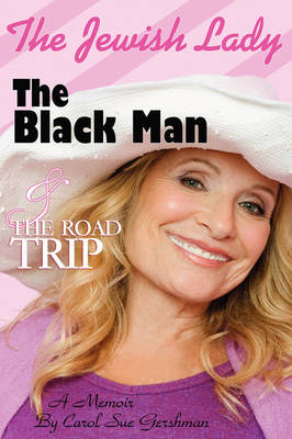 The Jewish Lady, The Black Man and the Road Trip (Paperback)