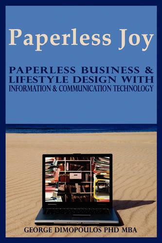Paperless Joy: Paperless Business & Lifestyle Design (Paperback)