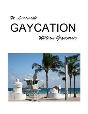 Ft. Lauderdale Gaycation (Paperback)