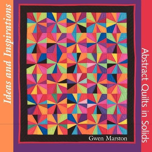 Ideas and Inspirations: Abstract Quilts in Solids (Paperback)