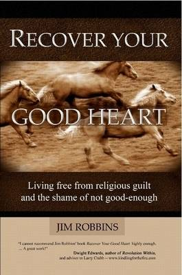 Recover Your Good Heart (Paperback)