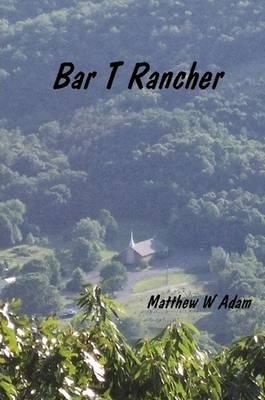 Bar T. Rancher (Paperback)
