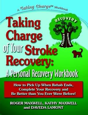 Taking Charge of Your Stroke Recovery: A Personal Recovery Workbook (Paperback)