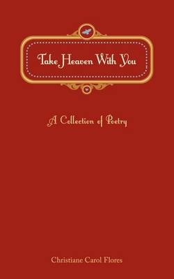 Take Heaven with You: A Collection of Poetry (Paperback)