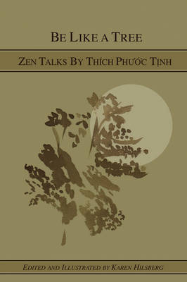 Be Like A Tree: Zen Talks by Thich Phuoc Tinh (Paperback)