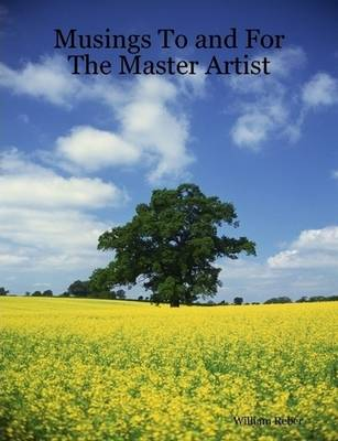 Musings To and For The Master Artist (Paperback)