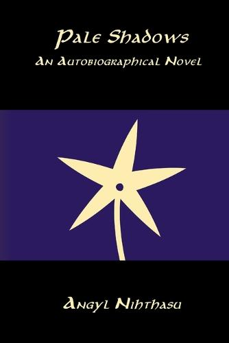 Pale Shadows: An Autobiographical Novel (Paperback)