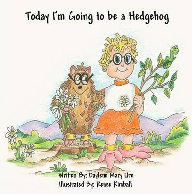 Today I'm Going to be a Hedgehog (Paperback)