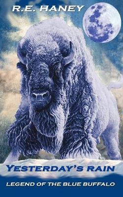 Yesterday's Rain: Legend of the Blue Buffalo (Paperback)