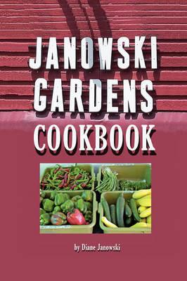 Janowski Gardens Cookbook (Paperback)