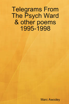 Telegrams From The Psych Ward & Other Poems 1995-1998 (Paperback)