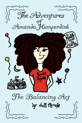 The Adventures of Amanda Humperdink: The Balancing ACT (Paperback)