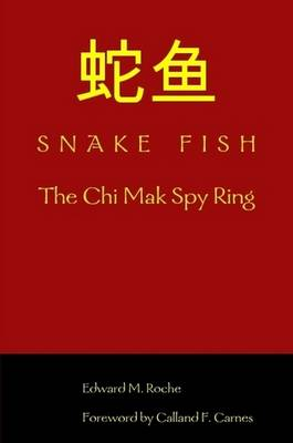 SNAKE FISH: The Chi Mak Spy Ring (Paperback)