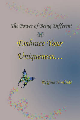 The Power of Being Different - Embrace Your Uniqueness (Paperback)