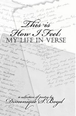 This is How I Feel: My Life in Verse (Paperback)