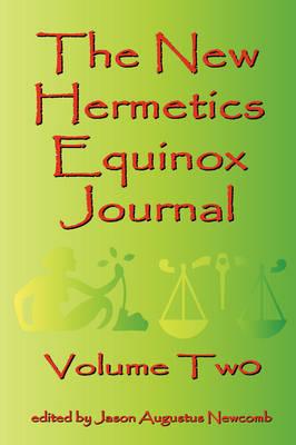 The New Hermetics Equinox Journal Volume Two (Paperback)