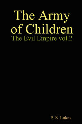 The Evil Empire Vol. 2 The Army of Children (Paperback)
