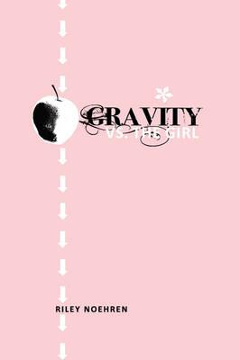 Gravity Vs. the Girl (Paperback)
