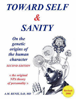 Toward Self & Sanity: On the Genetic Origins of the Human Character (Paperback)