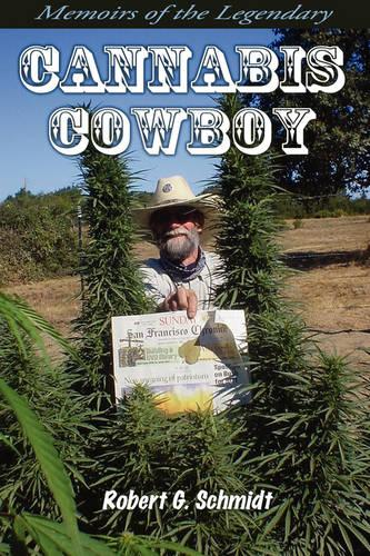 Memoirs of the Legendary Cannabis Cowboy (Paperback)