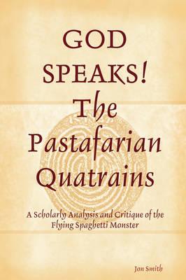 GOD SPEAKS The Pastafarian Quatrains (Paperback)